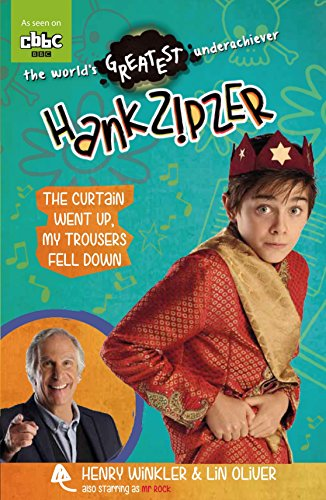 Hank Zipzer: The Curtain Went Up, My Trousers Fell Down by Henry Winkler