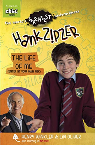 Hank Zipzer: The Life of Me (Enter at Your Own Risk) by Henry Winkler