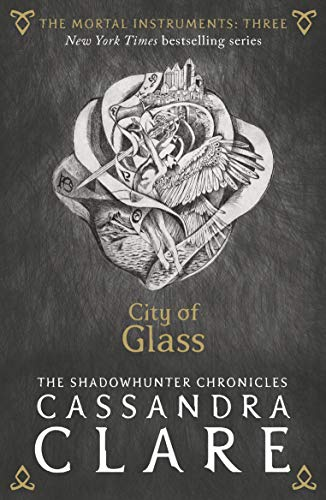 The Mortal Instruments 3: City of Glass By Cassandra Clare
