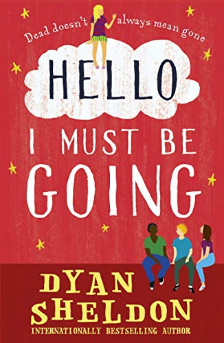 Hello, I Must Be Going By Dyan Sheldon