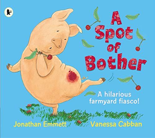 A Spot of Bother By Jonathan Emmett