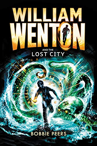 William Wenton and the Lost City By Author Bobbie Peers