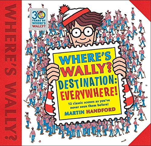 Where's Wally? Destination: Everywhere! By Martin Handford