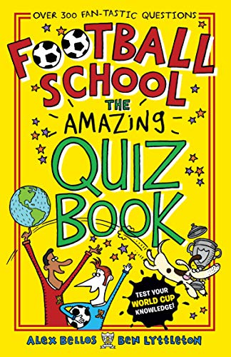 Football School: The Amazing Quiz Book By Alex Bellos