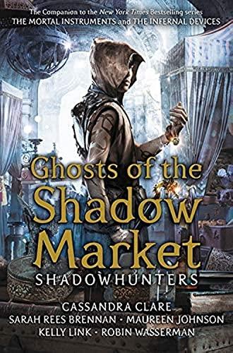 Ghosts of the Shadow Market von Cassandra Clare