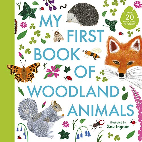 My First Book of Woodland Animals By Zoe Ingram