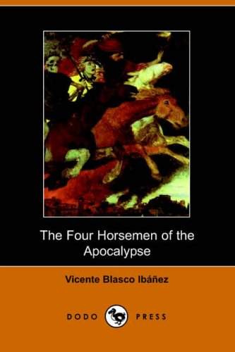 The Four Horsemen of the Apocalypse By Vicente Blasco Ibanez