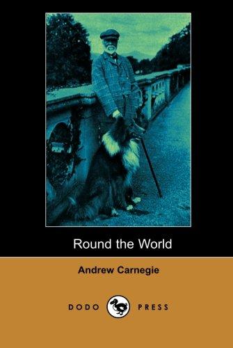 Round the World (Dodo Press) By Andrew Carnegie