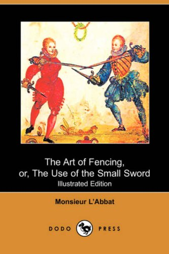 The Art of Fencing By Monsieur L'Abbat