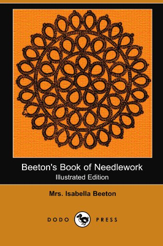 Beeton's Book of Needlework (Illustrated Edition) (Dodo Press) By Mrs. Isabella Beeton