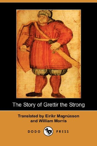 The Story of Grettir the Strong (Dodo Press) By William Morris, MD