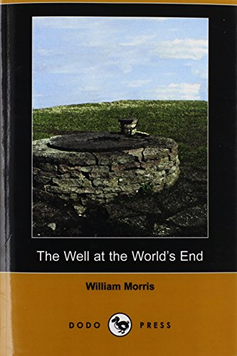 The Well at the World's End (Dodo Press) By William Morris, MD