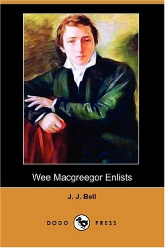 Wee Macgreegor Enlists (Dodo Press) By J J Bell