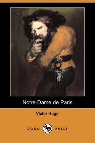 Notre-Dame de Paris (Dodo Press) By Victor Hugo
