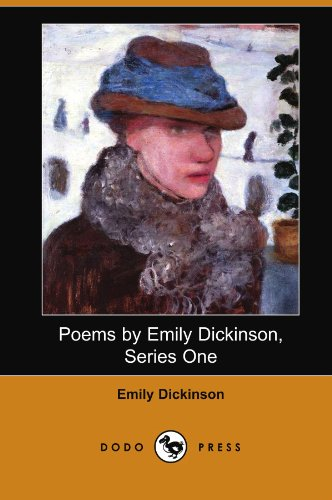 Poems by Emily Dickinson, Series One (Dodo Press) By Emily Dickinson