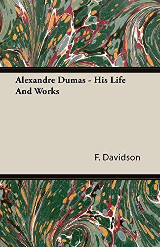 Alexandre Dumas - His Life And Works von F. Davidson