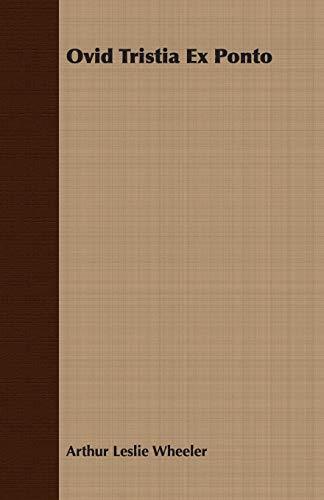 Ovid Tristia Ex Ponto By Arthur Leslie Wheeler