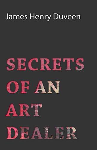 Secrets Of An Art Dealer By James Henry Duveen