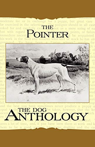 The Pointer - A Dog Anthology (A Vintage Dog Books Breed Classic) By Various ( the Federation of Children's Book Groups)