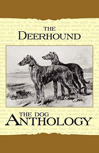 The Deerhound - A Dog Anthology (A Vintage Dog Books Breed Classic) By Various ( the Federation of Children's Book Groups)