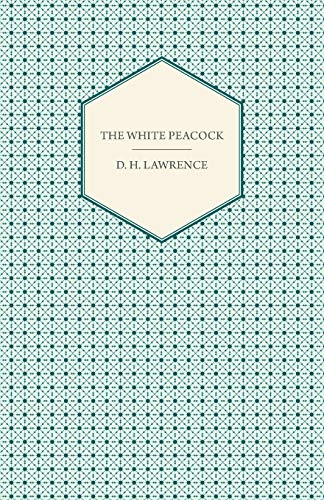 The White Peacock By D.H., Lawrence