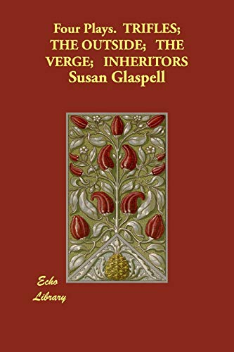 Four Plays By Susan Glaspell