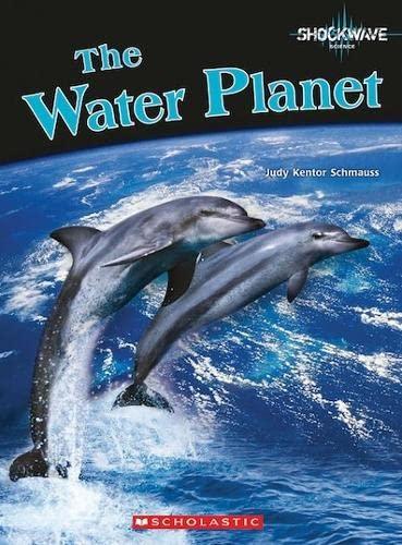 The Water Planet By Judy Kentor Schmauss