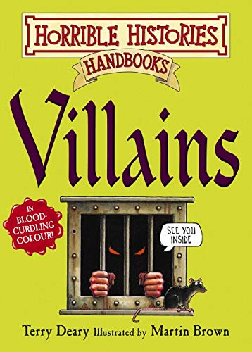 Horrible Histories Handbooks: Villains By Terry Deary