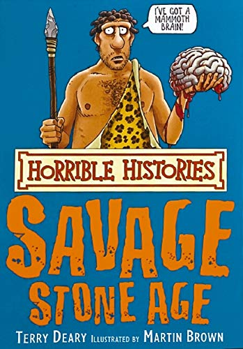 The Savage Stone Age (Horrible Histories) By Terry Deary