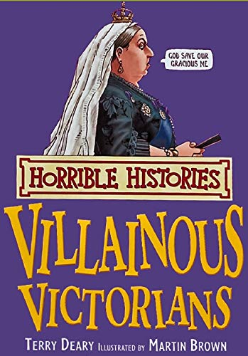 Horrible Histories: Villainous Victorians: Reissue By Terry Deary