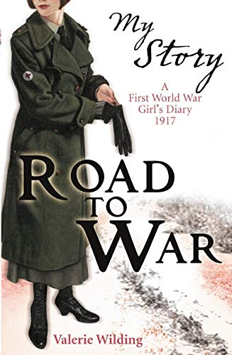 MY STORY ROAD TO WAR By Valerie Wilding