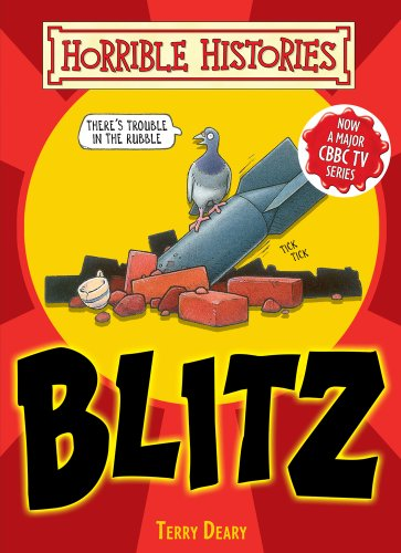 The Blitz (Horrible Histories Handbooks) By Terry Deary