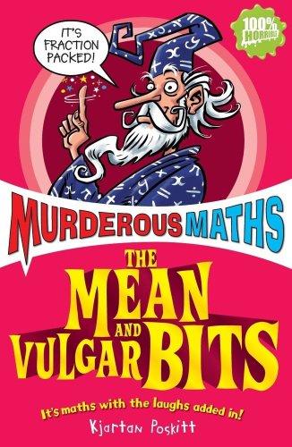 Murderous Maths: Mean and Vulgar Bits von Kjartan Poskitt