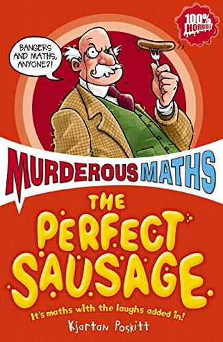 The Perfect Sausage and Other Fundamental Formulas by Kjartan Poskitt