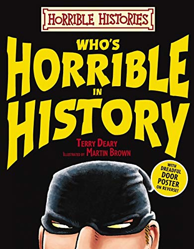 Who's Horrible in History By Terry Deary