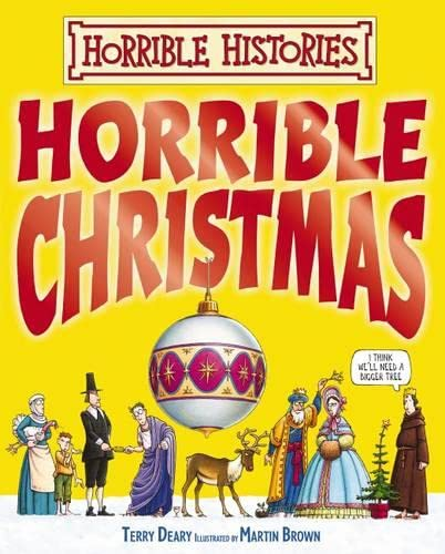 Horrible Christmas (Horrible Histories) By Terry Deary