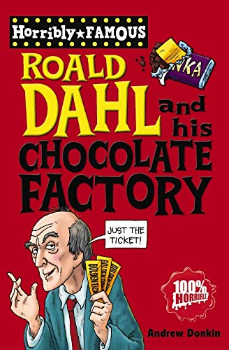 Roald Dahl and His Chocolate Factory By Andrew Donkin