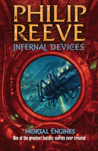INFERNAL DEVICES #3 By Philip Reeve