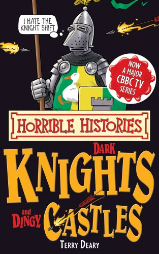 Dark Knights and Dingy Castles by Terry Deary
