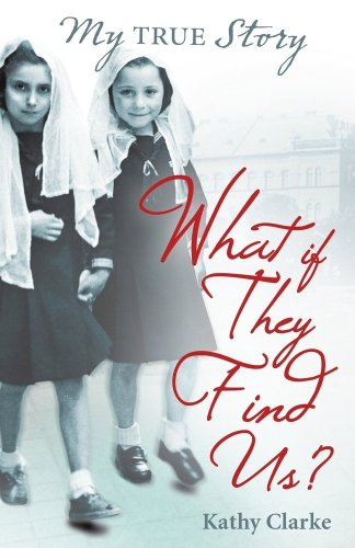 What If They Find Us? by Kathy Clarke