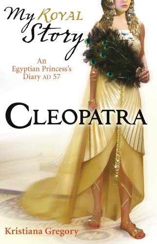 Cleopatra (My Royal Story) By Kristiana Gregory