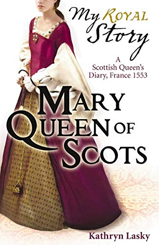 Mary Queen of Scots by Kathryn Lasky