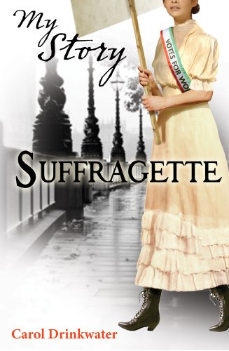 Suffragette by Carol Drinkwater