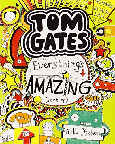Everything's Amazing (sort of) (Tom Gates) By Liz Pichon
