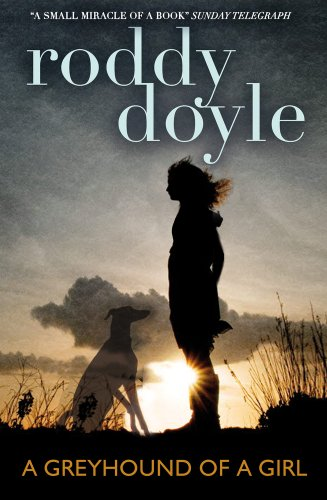 Greyhound of a Girl by Roddy Doyle