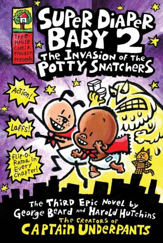 Super Diaper Baby 2: The Invasion of the Potty Snatchers by Dav Pilkey