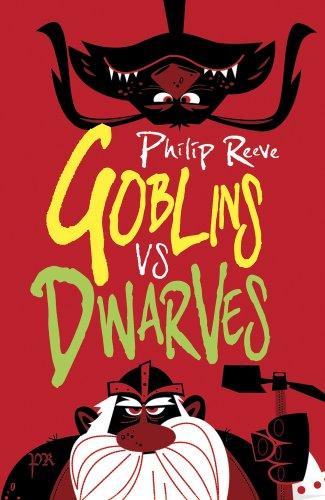 Goblins Vs Dwarves by Philip Reeve