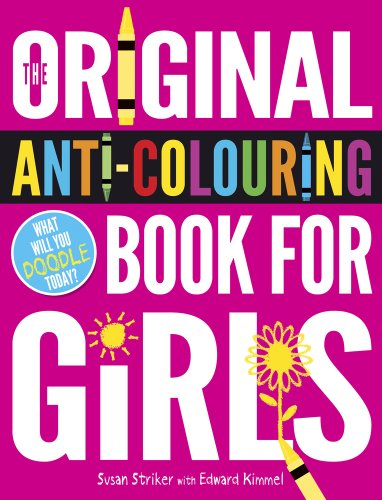 The Original Anti-colouring Book for Girls By Susan Striker