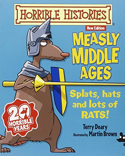 Measly Middle Ages (Horrible Histories) By Terry Deary