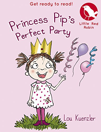 Princess Pip's Perfect Party by Lou Kuenzler